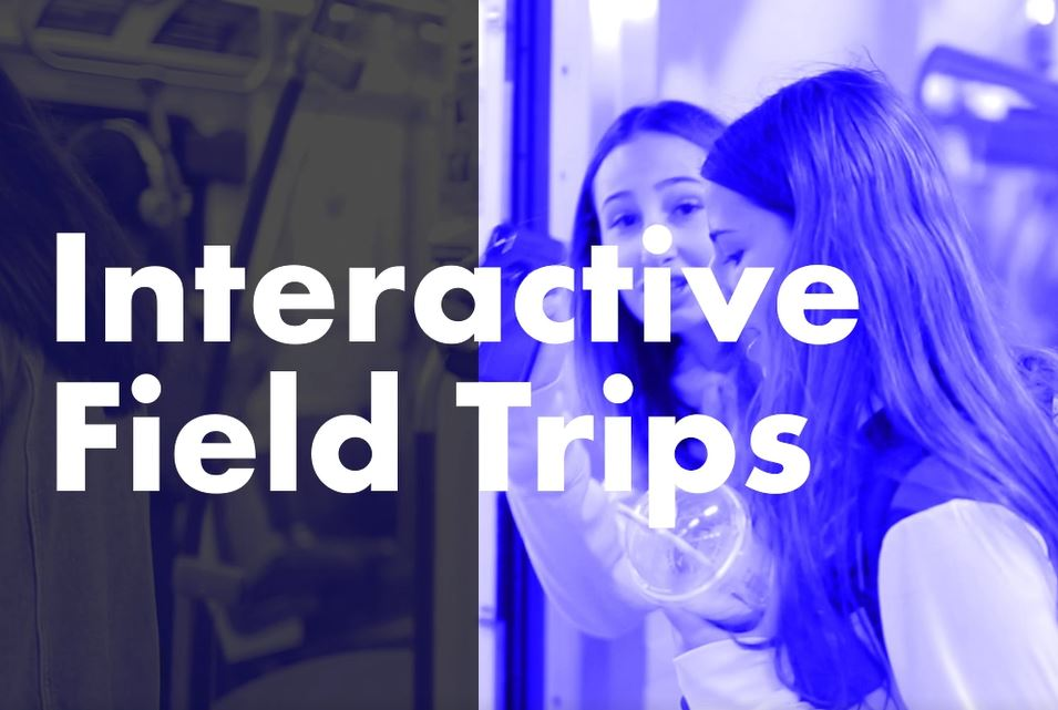 Interactive Field Trips